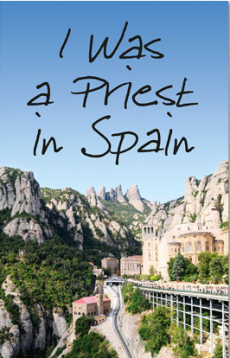 10-i-was-a-priest-in-spain